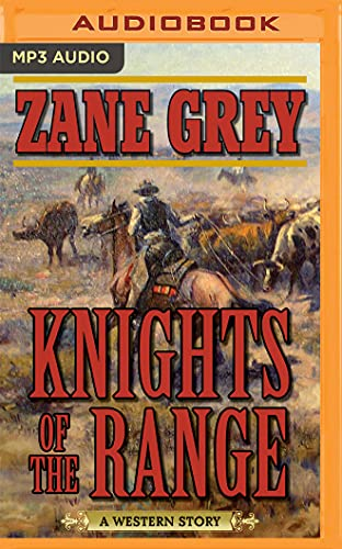 Knights of the Range: A Western Story: Zane Grey