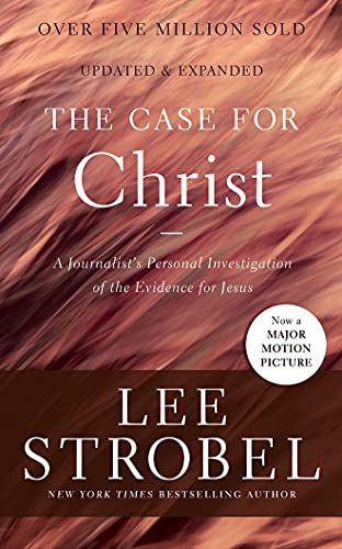 The Case for Christ: A Journalist's Personal Investigation of the Evidence for Jesus: Lee ...