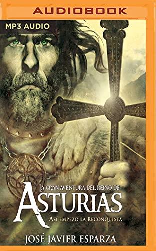 La Gran Aventura del Reino de Asturias: Jose Javier Esparza