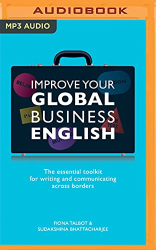 Improve Your Global Business English: The Essential: Fiona Talbot, Sudakshina