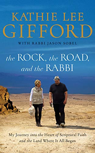 The Rock, the Road, and the Rabbi: My Journey Into the Heart of Scriptural Faith and the Land Where It All Began 9781543676440 As a lifelong student of Scripture, Kathie Lee Gifford has always desired a deeper understanding of God's Word and a deeper knowledge of