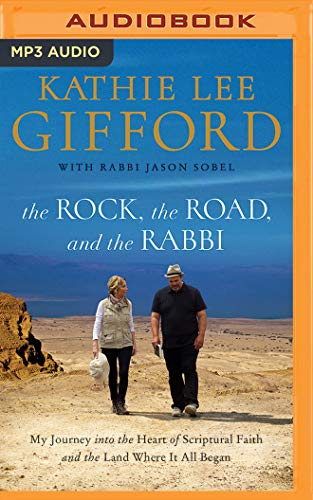 The Rock, the Road, and the Rabbi: My Journey into the Heart of The Christian Faith and the Land Whe 9781543676457 As a lifelong student of Scripture, Kathie Lee Gifford has always desired a deeper understanding of God's Word and a deeper knowledge of
