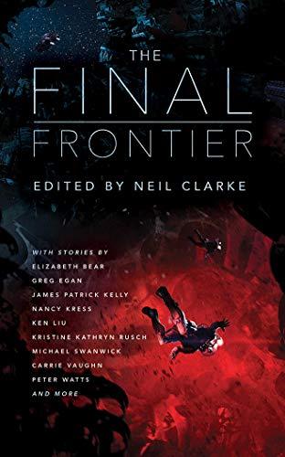 The Final Frontier: Neil Clarke (Editor),