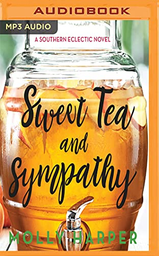 Sweet Tea and Sympathy (Southern Eclectic): Molly Harper