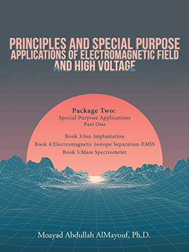 Principles and Special-Purpose Applications of Electromagnetic Field: Ph D Moayad