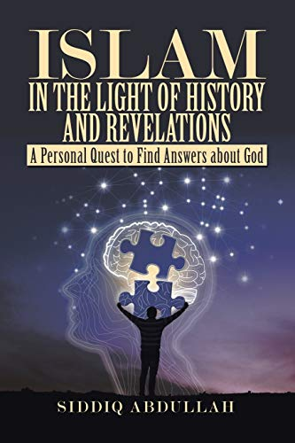 9781543757194: Islam in the Light of History and Revelations: A Personal Quest to Find Answers about God