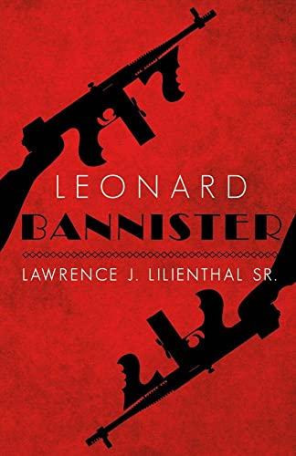 Leonard Bannister: Lawrence J. Lilienthal Sr.