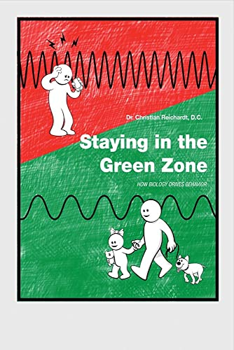 Staying in the Green Zone: How Biology Drives Behavior (Center For Health Self-Help Series): ...