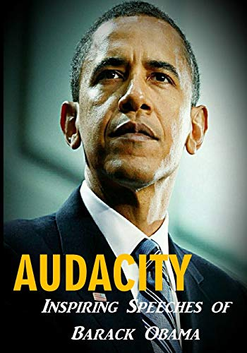 Audacity: Inspiring Speeches of Barack Obama: Barack Obama
