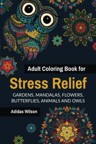 Adult Coloring Book for Stress Relief: Gardens,: Wilson, Adidas