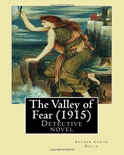 The Valley of Fear (1915) by: Arthur: Sir Arthur Conan