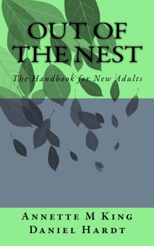 Out of the Nest: The Handbook for: Annette M King,
