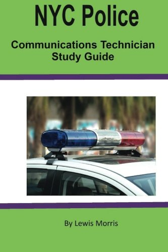 NYC Police Communications Technician Study Guide 9781544065786 NYC Police Communications Technician Study Guide Learn how to pass the NYPC Police Communications Technician Exam and become a police di