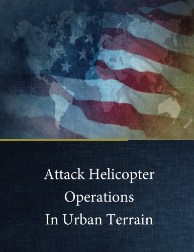 Attack Helicopter Operations In Urban Terrain: Studies, School of