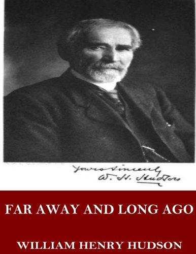 Far Away and Long Ago: A History: Hudson, William Henry