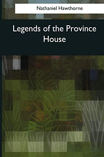 Legends of the Province House (Paperback): Nathaniel Hawthorne
