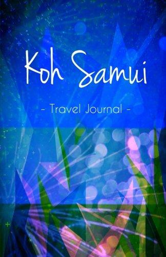 Koh Samui Travel Journal: High Quality Notebook: Mexicotraveljournals