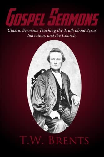 Gospel Sermons (Restoration Movement Library): T.W. Brents