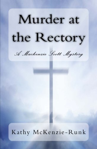 Murder at the Rectory: A MacKenzie Scott: Kathy McKenzie-Runk