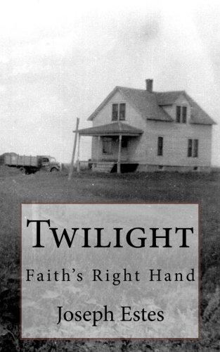 Twilight: Faith s Right Hand (Paperback): Joseph P Estes