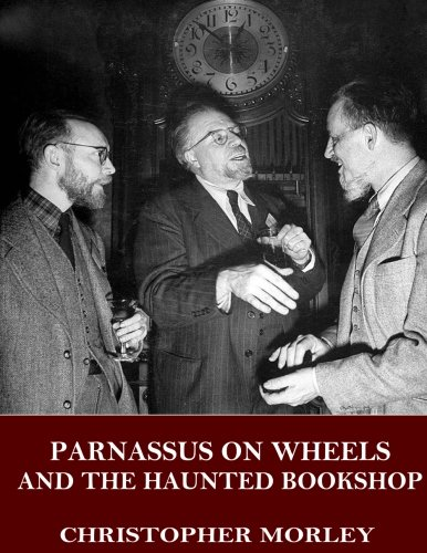 Parnassus on Wheels and the Haunted Bookshop: Morley, Christopher
