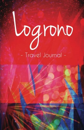 Logrono Travel Journal: High Quality Notebook for: Spaintraveljournals