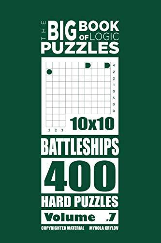 The Big Book of Logic Puzzles - Battleships 400 Hard (Volume 7): Mykola Krylov