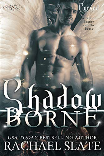 Shadow Borne: A Tale of Beauty and: Slate, Rachael