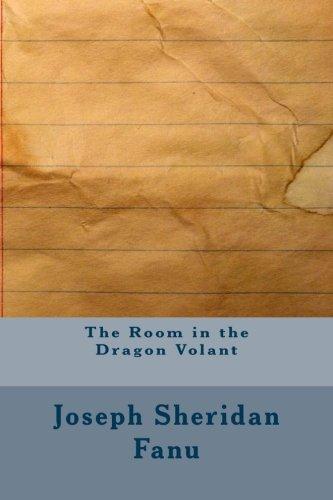 The Room in the Dragon Volant (Paperback): Joseph Sheridan Le
