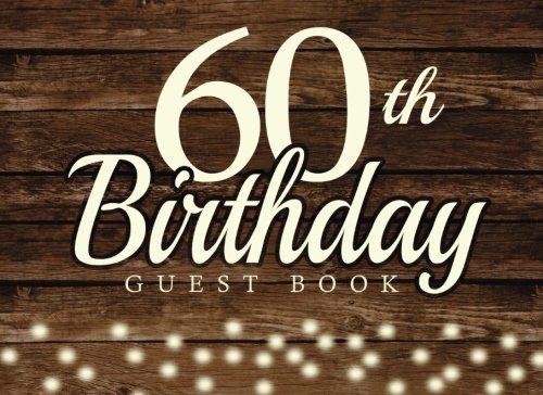 60th Birthday Guest Book: 60th Birthday Gift,60th Birthday guest book,1957 birthday guest book,60th anniversary, 60th celebration
