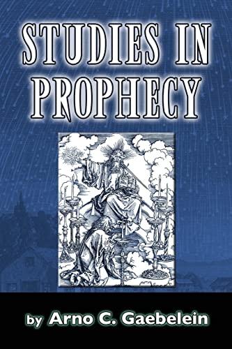 Studies in Prophecy: Gaebelein, Arno C