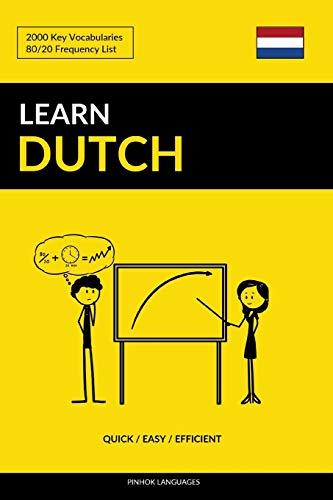 Learn Dutch - Quick / Easy /: Languages, Pinhok