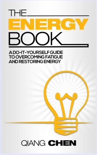 The Energy Book: A Do-It-Yourself Guide to: Chen, Qiang