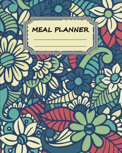 "Meal Planner : Weekly Meal Planner With Grocery List, 8""x10"" 110Page, Softback 52 Week ..."