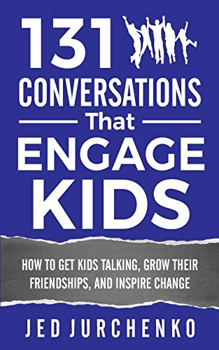 131 Conversations That Engage Kids: How to Get Kids Talking, Grow Their Friendships, and Inspire Change 9781544169941 Inspire your kids to pause their electronics, grow their social skills, and develop lifelong friendships with this book of creative conv