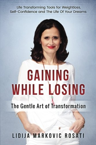 Gaining While Losing: The Gentle Art of: Markovic Rosati, Lidija