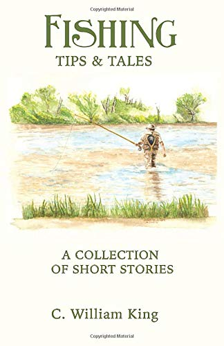 Fishing Tips and Tales: Mr C William King