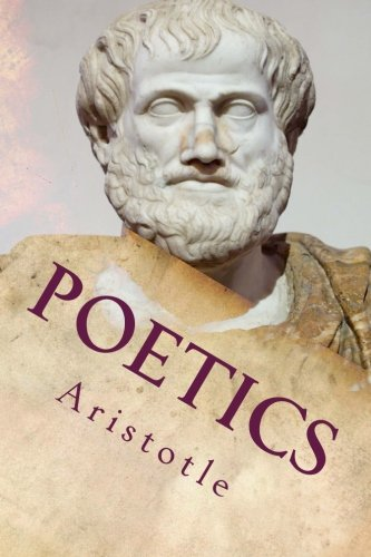 poetics by aristotle Start studying poetics by aristotle learn vocabulary, terms, and more with flashcards, games, and other study tools.
