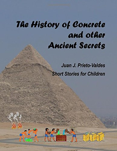 The History of Concrete and Other Ancient: Prieto-Valdes, Juan Jose