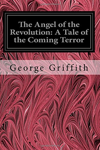 9781544223483: The Angel of the Revolution: A Tale of the Coming Terror