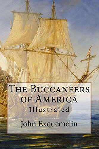 9781544275802: The Buccaneers of America: Illustrated