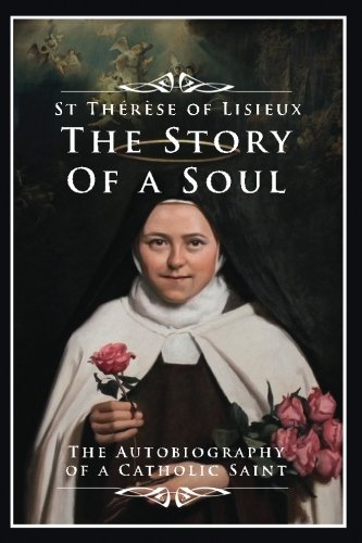 9781544278001: The Story of a Soul: The Autobiography of a Catholic Saint
