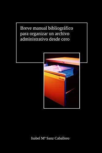 Breve manual bibliogr?fico para organizar un archivo: Sanz Caballero, Isabel