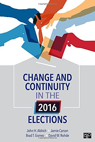 Change and Continuity in the 2016 Elections: Aldrich, John