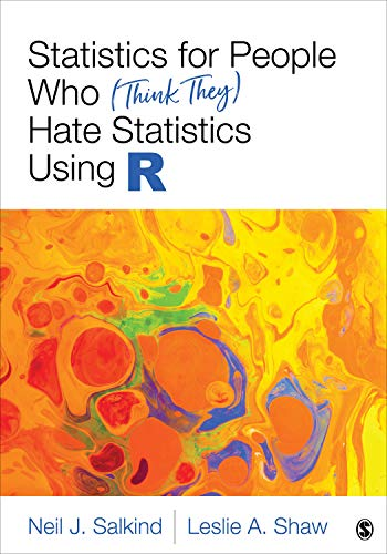 9781544324579: Statistics for People Who (Think They) Hate Statistics Using R (NULL)