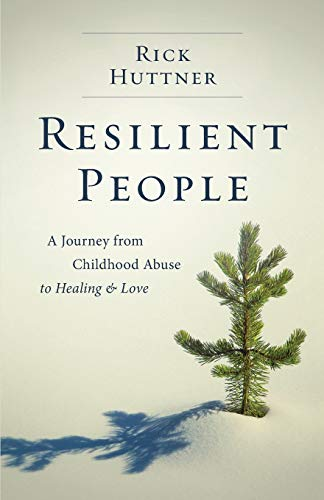 9781544503097: Resilient People: A Journey from Childhood Abuse to Healing and Love