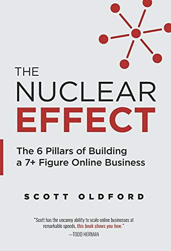 9781544507057: The Nuclear Effect: The 6 Pillars of Building a 7+ Figure Online Business