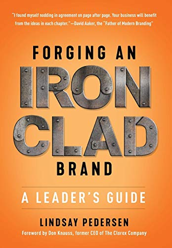 9781544513867: Forging An Ironclad Brand: A Leader's Guide