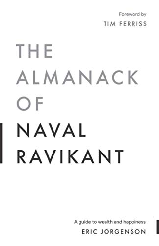 9781544514215: The Almanack of Naval Ravikant: A Guide to Wealth and Happiness