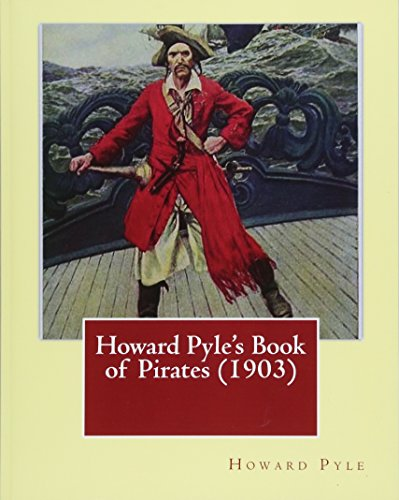 Howard Pyle's Book of Pirates (1903). by: Pyle, Howard